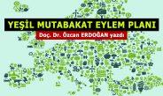 YEŞİL MUTABAKAT EYLEM PLANI – Doç. Dr. Özcan Erdoğan'ın kaleminden…