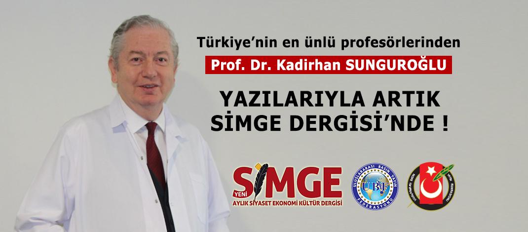 Türkiye'nin en ünlü profesörlerinden Prof. Dr. Kadirhan SUNGUROĞLU, Simge Dergisi'nde!