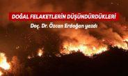 DOĞAL FELAKETLERİN DÜŞÜNDÜRDÜKLERİ – Doç. Dr. Özcan Erdoğan yazdı