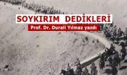 SOYKIRIMDEDİKLERİ – Prof. Dr. Durali Yılmaz yazdı
